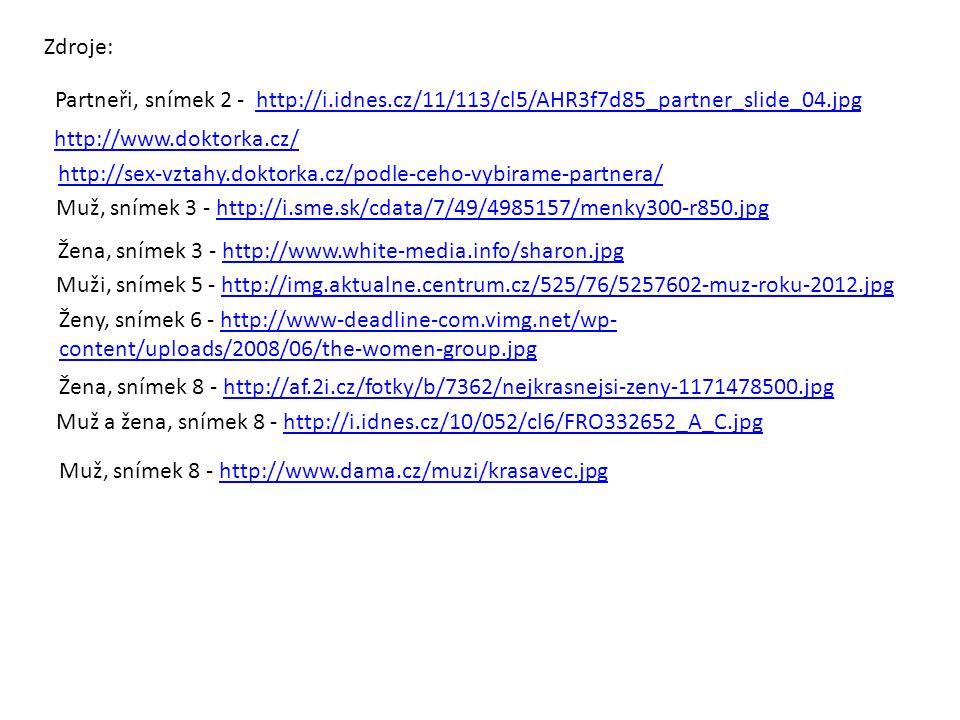 Partneři, snímek 2 - http://i.idnes.cz/11/113/cl5/AHR3f7d85_partner_slide_04.jpghttp://i.idnes.cz/11/113/cl5/AHR3f7d85_partner_slide_04.jpg Zdroje: ht