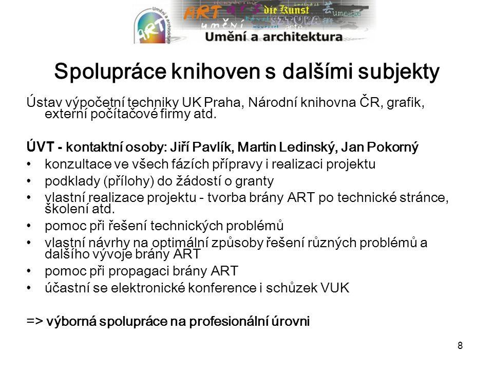 8 Spolupráce knihoven s dalšími subjekty Ústav výpočetní techniky UK Praha, Národní knihovna ČR, grafik, externí počítačové firmy atd.