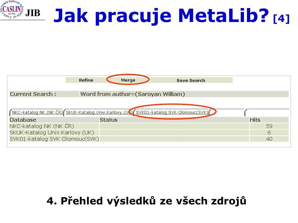 JIB Jak pracuje MetaLib? [4] 4. Přehled výsledků ze všech zdrojů