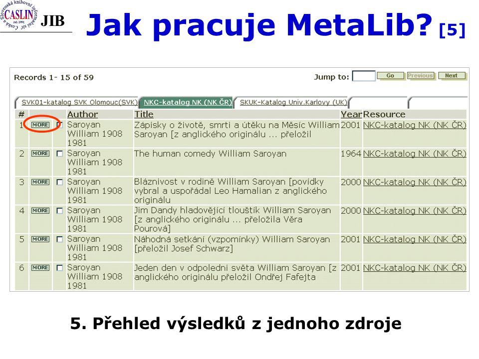 JIB Jak pracuje MetaLib [5] 5. Přehled výsledků z jednoho zdroje