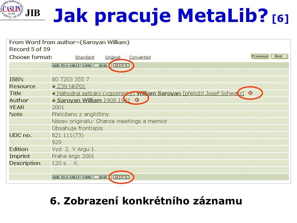 JIB Jak pracuje MetaLib? [6] 6. Zobrazení konkrétního záznamu