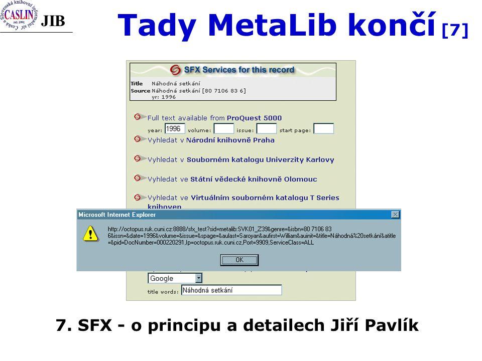 JIB Tady MetaLib končí [7] 7. SFX - o principu a detailech Jiří Pavlík