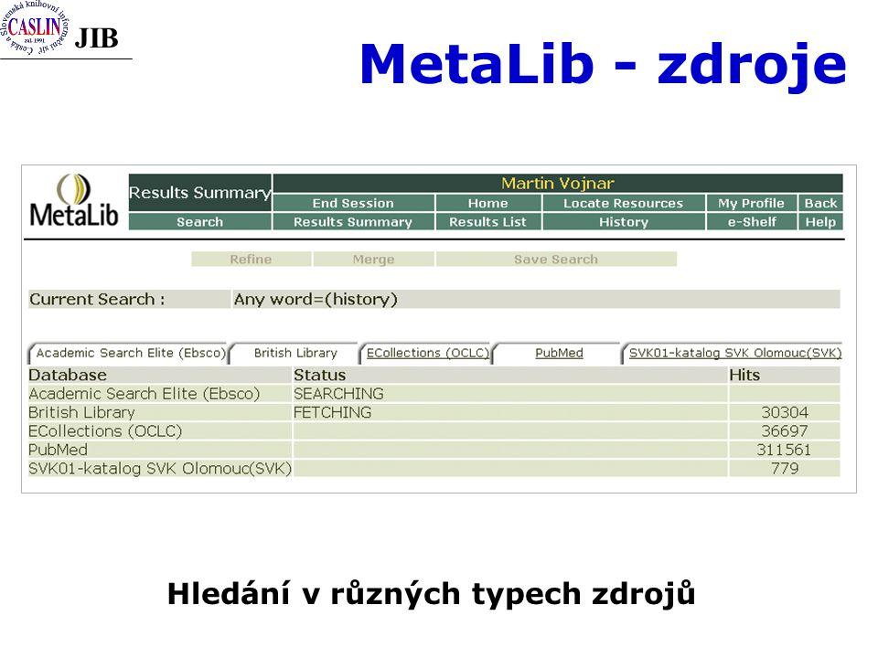 JIB MetaLib - zdroje Hledání v různých typech zdrojů