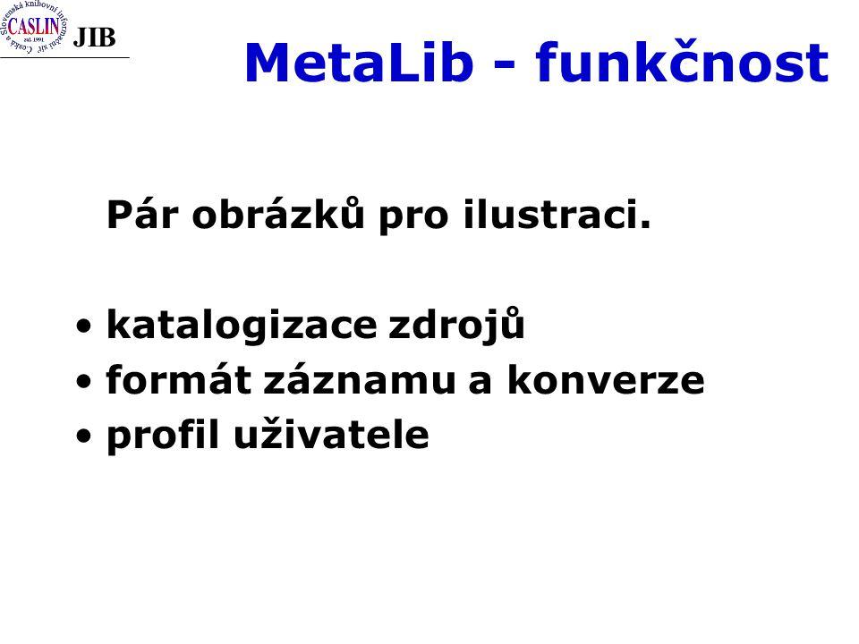 JIB MetaLib - funkčnost Pár obrázků pro ilustraci.