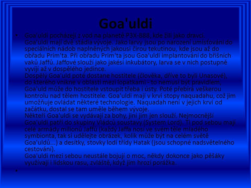 Goa uldi Goa uldi pocházejí z vod na planetě P3X-888, kde žili jako dravci.
