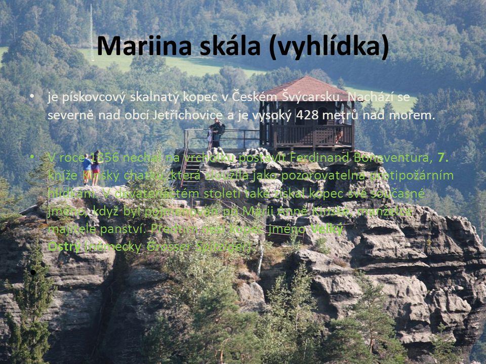 Mariina skála (vyhlídka) je pískovcový skalnatý kopec v Českém Švýcarsku. Nachází se severně nad obcí Jetřichovice a je vysoký 428 metrů nad mořem. V