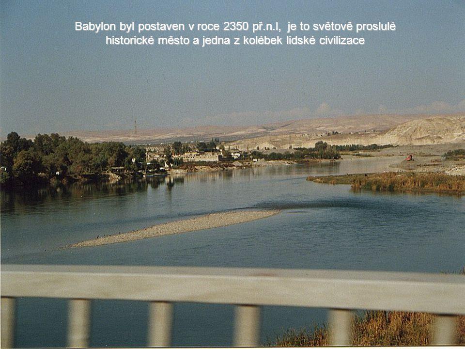 Babylon byl postaven v roce 2350 př.n.l, je to světově proslulé historické město a jedna z kolébek lidské civilizace