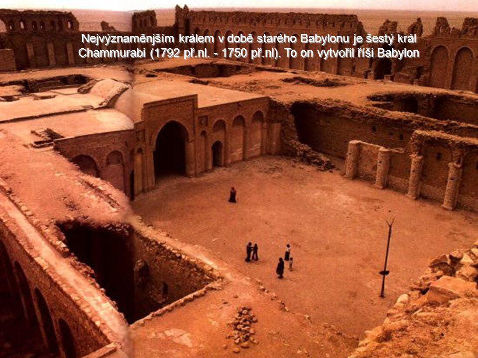 Nejvýznaměnjším králem v době starého Babylonu je šestý král Chammurabi (1792 př.nl.