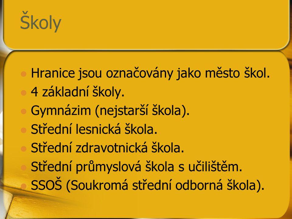 Školy Hranice jsou označovány jako město škol. 4 základní školy. Gymnázim (nejstarší škola). Střední lesnická škola. Střední zdravotnická škola. Střed
