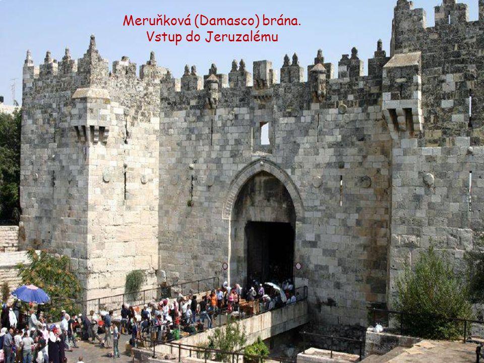 Herodesova brána – vstup do JERUZALÉMU