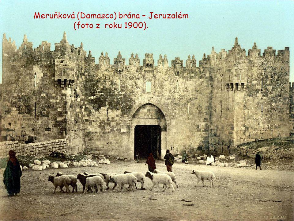 Meruňková (Damasco) brána. Vstup do Jeruzalému