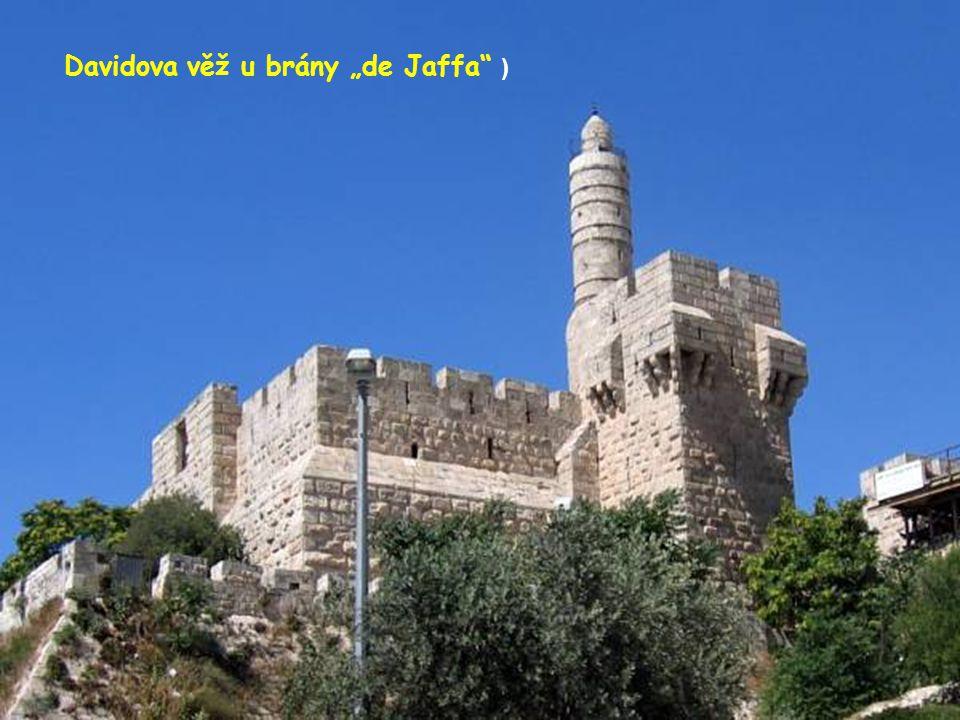 """Brána """"de Jaffa . Vstup do Jeruzalému"""