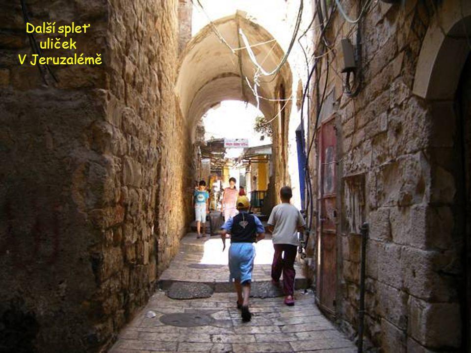 Spleť uliček v Jeruzalémě