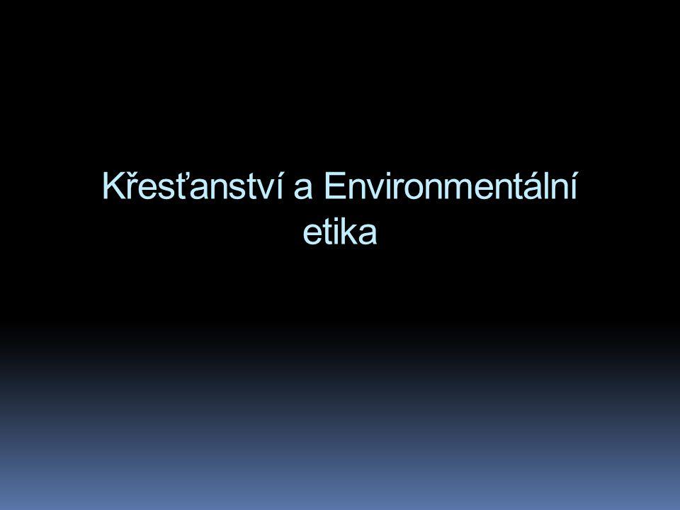 Bible a ekologie 1.Princip udržování země 2.