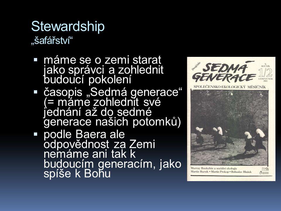 """Stewardship """"šafářství""""  máme se o zemi starat jako správci a zohlednit budoucí pokolení  časopis """"Sedmá generace"""" (= máme zohlednit své jednání až"""