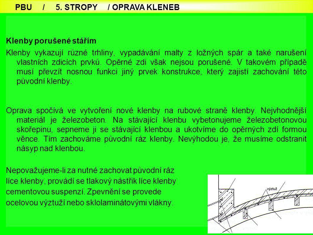65 Klenby porušené stářím Klenby vykazují různé trhliny, vypadávání malty z ložných spár a také narušení vlastních zdicích prvků.