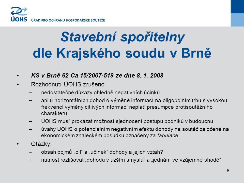 6 Stavební spořitelny dle Krajského soudu v Brně KS v Brně 62 Ca 15/2007-519 ze dne 8.