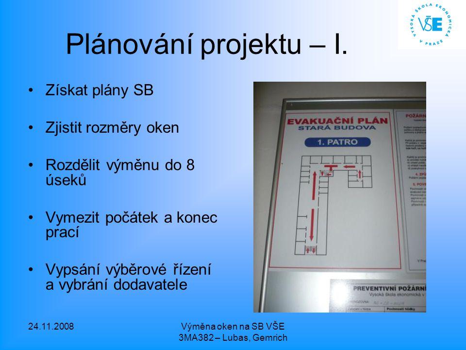 24.11.2008Výměna oken na SB VŠE 3MA382 – Lubas, Gemrich Plánování projektu – I.