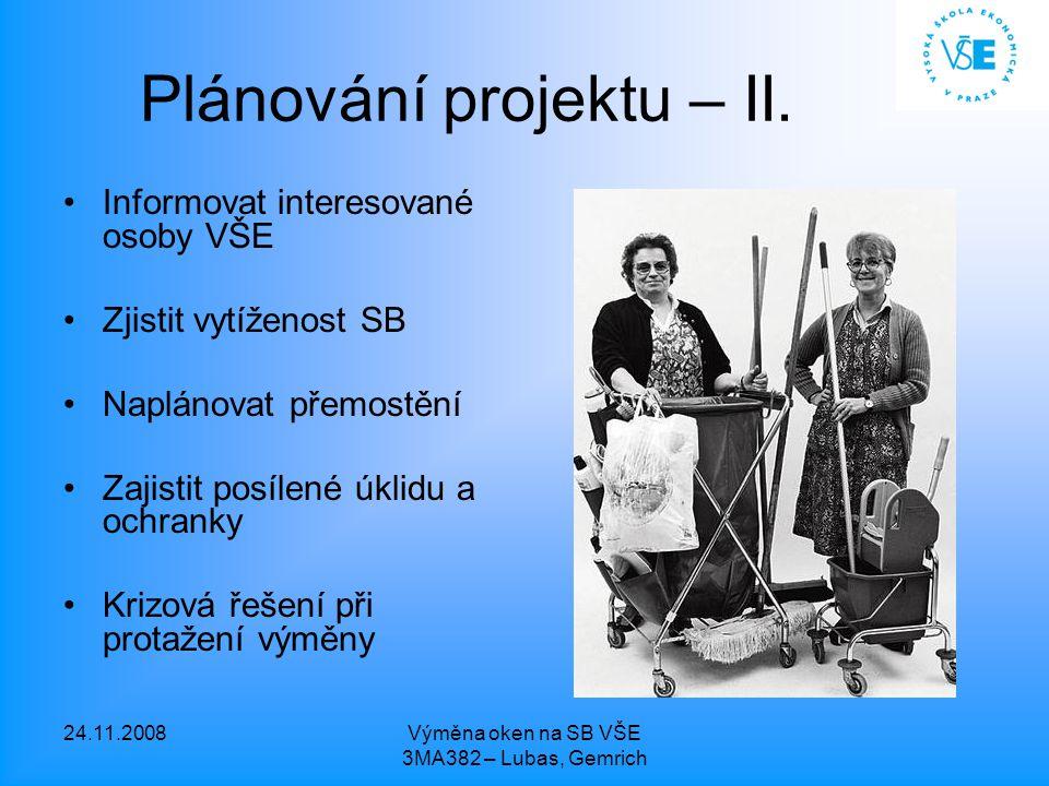 24.11.2008Výměna oken na SB VŠE 3MA382 – Lubas, Gemrich Plánování projektu – II.