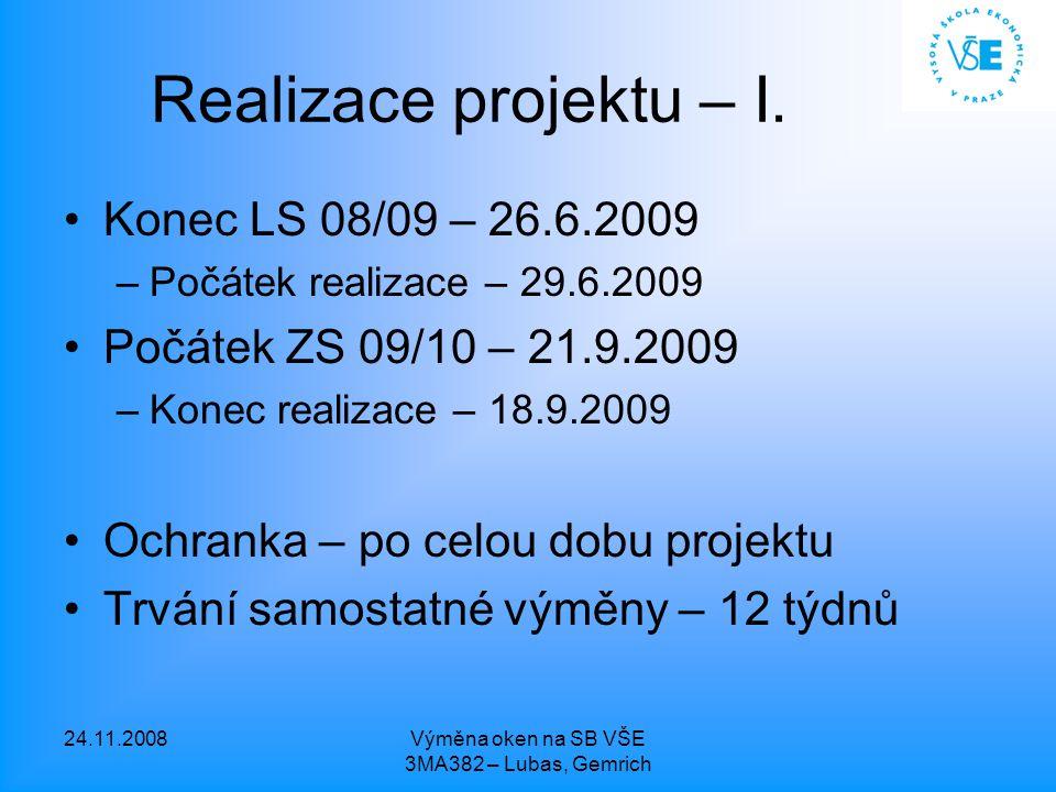 24.11.2008Výměna oken na SB VŠE 3MA382 – Lubas, Gemrich Realizace projektu – I.