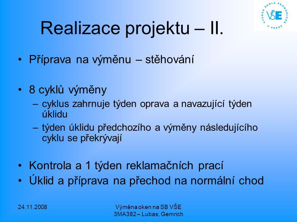 24.11.2008Výměna oken na SB VŠE 3MA382 – Lubas, Gemrich Realizace projektu – II.
