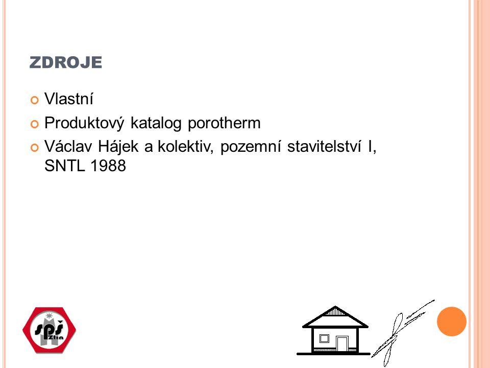 ZDROJE Vlastní Produktový katalog porotherm Václav Hájek a kolektiv, pozemní stavitelství I, SNTL 1988