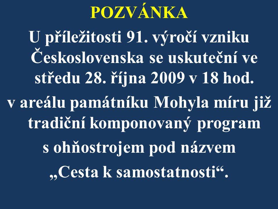 POZVÁNKA U příležitosti 91. výročí vzniku Československa se uskuteční ve středu 28.