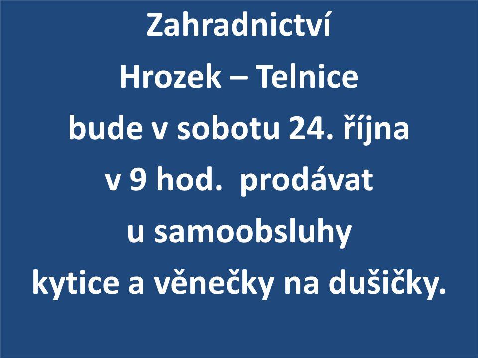 Zahradnictví Hrozek – Telnice bude v sobotu 24. října v 9 hod.