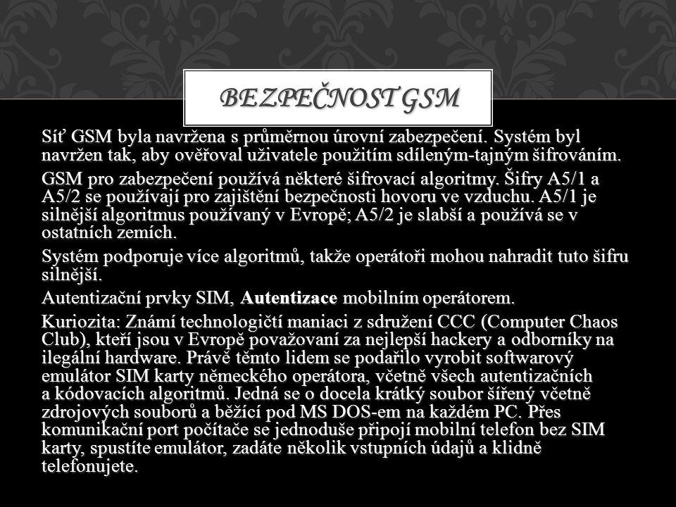 Síť GSM byla navržena s průměrnou úrovní zabezpečení. Systém byl navržen tak, aby ověřoval uživatele použitím sdíleným-tajným šifrováním. GSM pro zabe