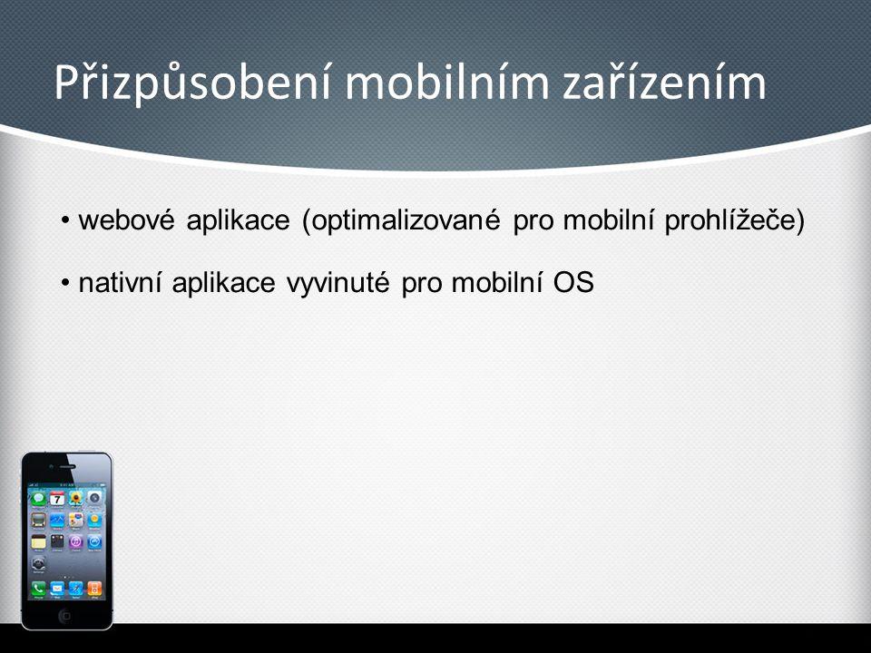Přizpůsobení mobilním zařízením webové aplikace (optimalizované pro mobilní prohlížeče) nativní aplikace vyvinuté pro mobilní OS