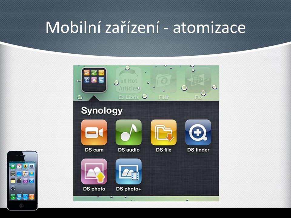 Mobilní zařízení - atomizace