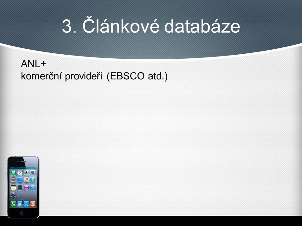 3. Článkové databáze ANL+ komerční provideři (EBSCO atd.)