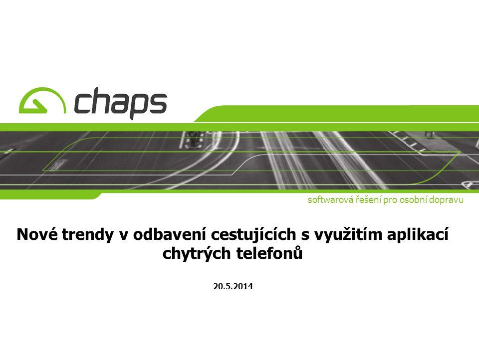 www.chaps.cz Výhody Výhody (cestující, dopravci, regiony) použití časových kupónů rychlost a flexibilita nákupu i odbavení nízké náklady na provoz a další rozvoj vysoká míra zabezpečení (vyšší než SMS jízdenka) příprava pro rozšíření o nové technologie (např.
