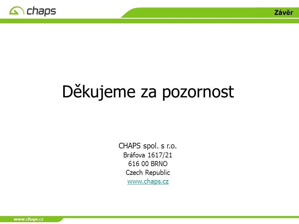 www.chaps.cz Závěr Děkujeme za pozornost CHAPS spol. s r.o. Bráfova 1617/21 616 00 BRNO Czech Republic www.chaps.cz