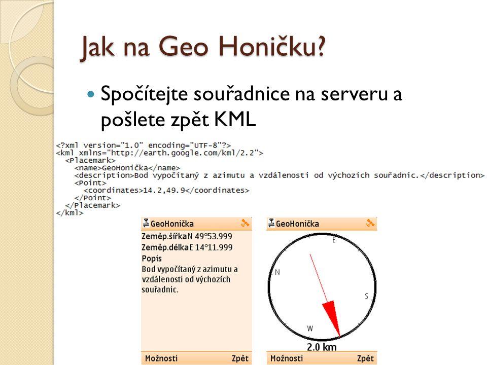 Jak na Geo Honičku Spočítejte souřadnice na serveru a pošlete zpět KML