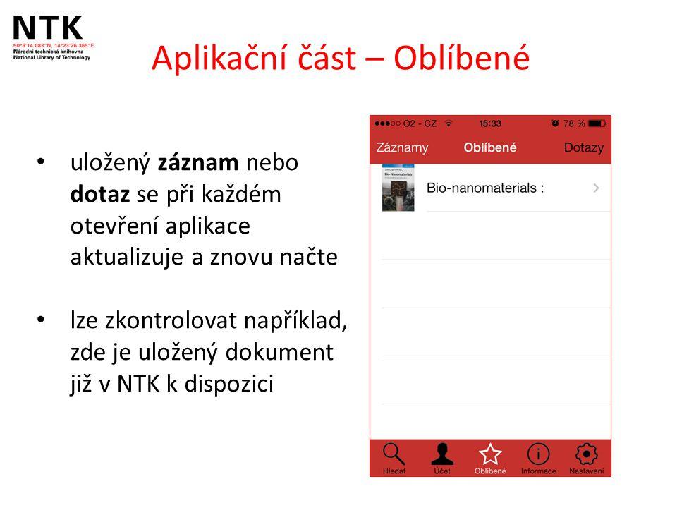 Aplikační část – Oblíbené uložený záznam nebo dotaz se při každém otevření aplikace aktualizuje a znovu načte lze zkontrolovat například, zde je uložený dokument již v NTK k dispozici