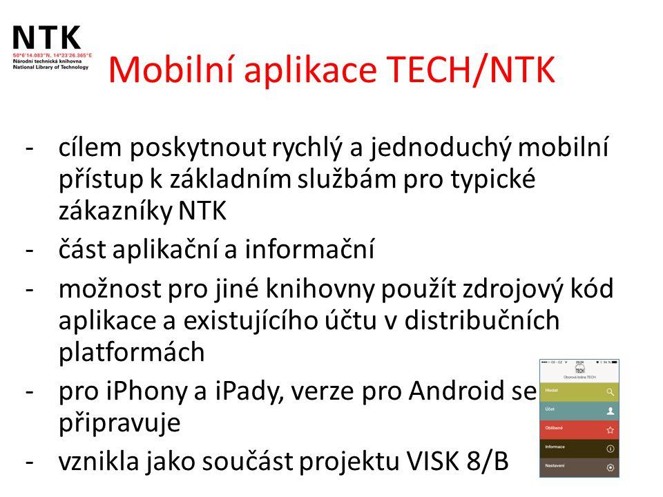 -cílem poskytnout rychlý a jednoduchý mobilní přístup k základním službám pro typické zákazníky NTK -část aplikační a informační -možnost pro jiné knihovny použít zdrojový kód aplikace a existujícího účtu v distribučních platformách -pro iPhony a iPady, verze pro Android se připravuje -vznikla jako součást projektu VISK 8/B