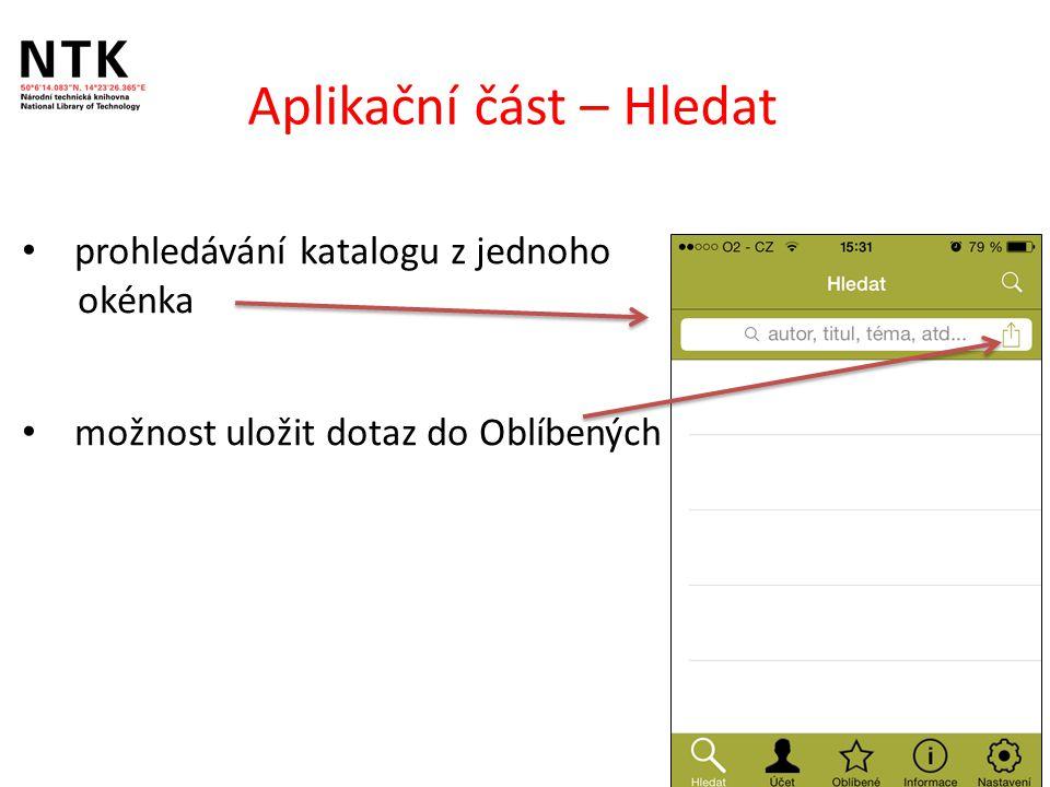 Aplikační část – výsledky vyhledávání přehledné zobrazení vyhledaných záznamů zobrazení konkrétního záznamu rozkliknutím