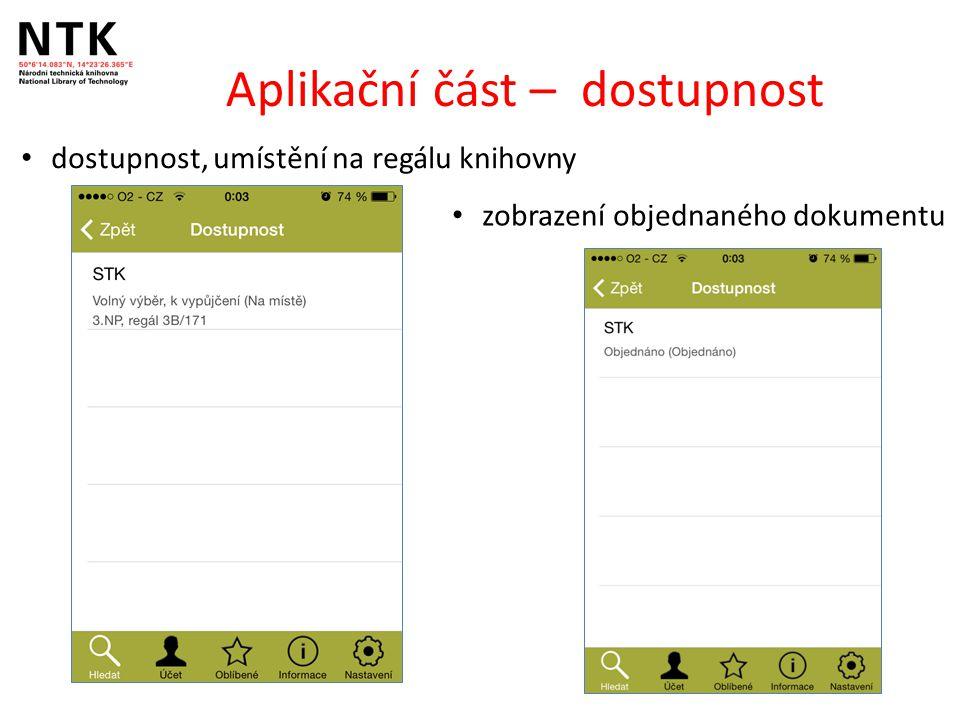 Aplikační část – dostupnost dostupnost, umístění na regálu knihovny zobrazení objednaného dokumentu