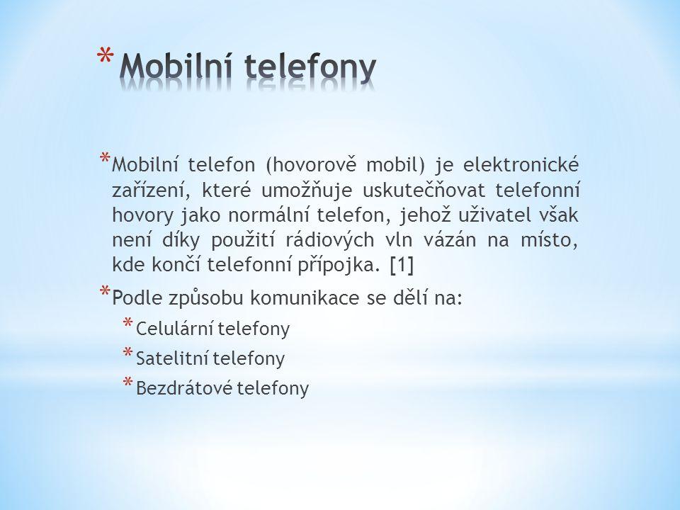 * Mobilní telefon (hovorově mobil) je elektronické zařízení, které umožňuje uskutečňovat telefonní hovory jako normální telefon, jehož uživatel však není díky použití rádiových vln vázán na místo, kde končí telefonní přípojka.