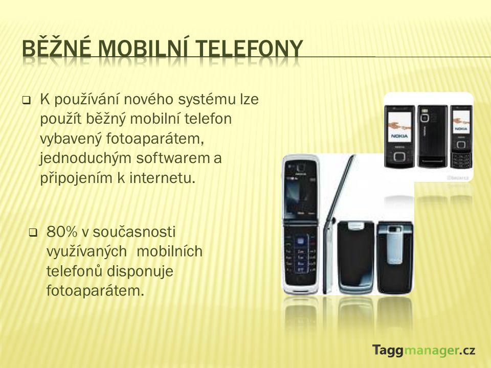  K používání nového systému lze použít běžný mobilní telefon vybavený fotoaparátem, jednoduchým softwarem a připojením k internetu.