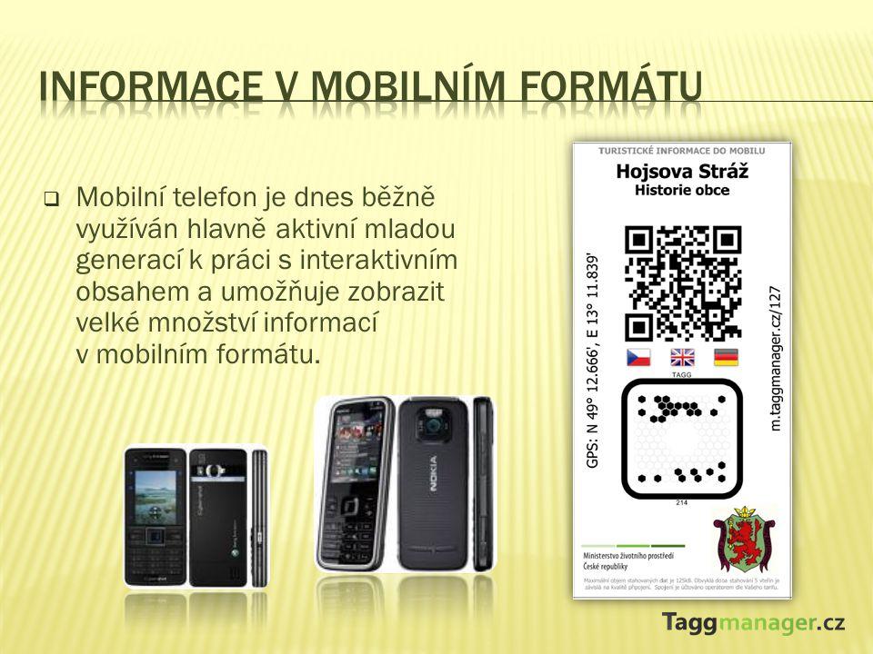  Mobilní telefon je dnes běžně využíván hlavně aktivní mladou generací k práci s interaktivním obsahem a umožňuje zobrazit velké množství informací v mobilním formátu.