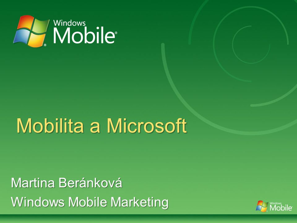Mobilita a Microsoft Martina Beránková Windows Mobile Marketing