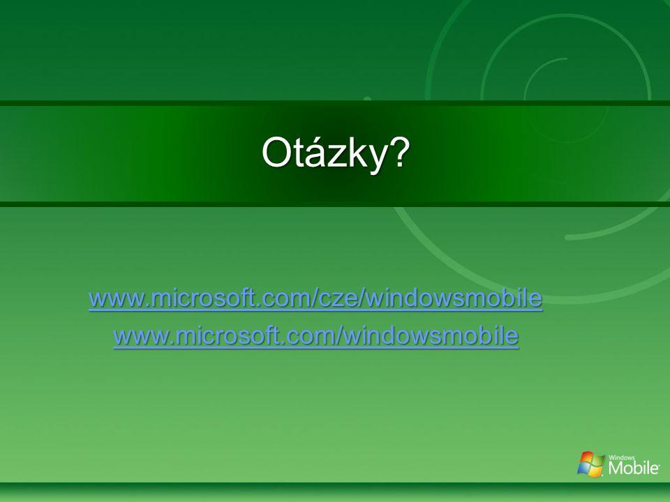 Otázky www.microsoft.com/cze/windowsmobile www.microsoft.com/windowsmobile