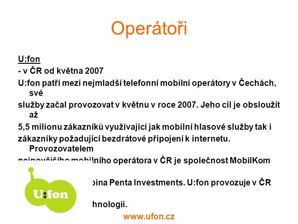 Operátoři U:fon - v ČR od května 2007 U:fon patří mezi nejmladší telefonní mobilní operátory v Čechách, své služby začal provozovat v květnu v roce 2007.