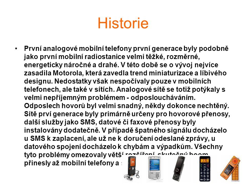 Historie První analogové mobilní telefony první generace byly podobně jako první mobilní radiostanice velmi těžké, rozměrné, energeticky náročné a drahé.