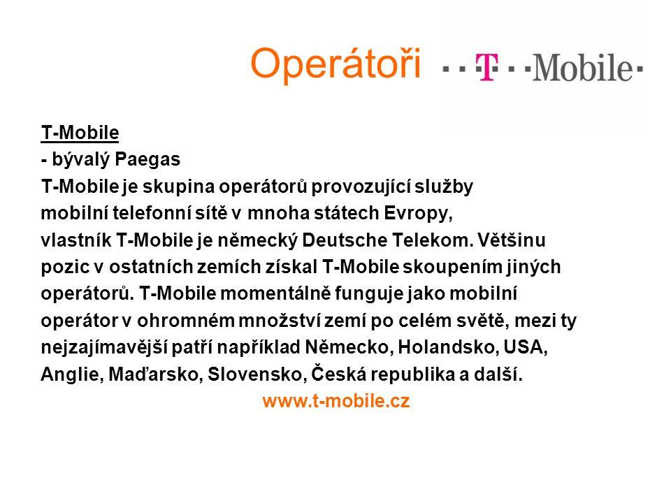 Operátoři T-Mobile - bývalý Paegas T-Mobile je skupina operátorů provozující služby mobilní telefonní sítě v mnoha státech Evropy, vlastník T-Mobile je německý Deutsche Telekom.