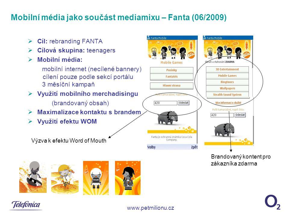  Cíl: rebranding FANTA  Cílová skupina: teenagers  Mobilní média: mobilní internet (necílené bannery) cílení pouze podle sekcí portálu 3 měsíční ka