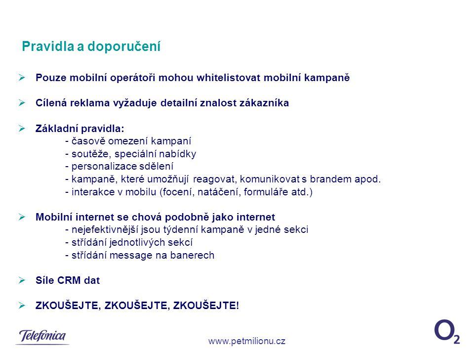 Pravidla a doporučení  Pouze mobilní operátoři mohou whitelistovat mobilní kampaně  Cílená reklama vyžaduje detailní znalost zákazníka  Základní pr
