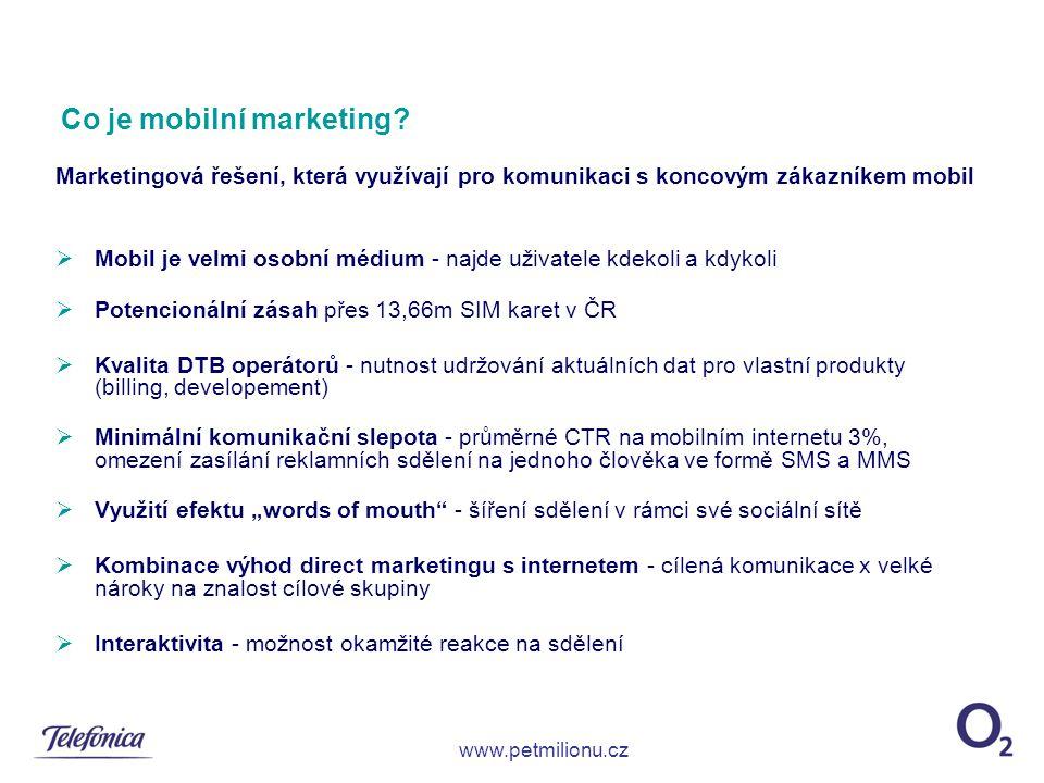 Roadshow nových prodejen ROSSMANN - lokálně cílené SMS - využití reminder strategie  Komunikace eventu TRANSMISSION - lokálně cílené MMS  Komunikace speciální akce FREEPORT - lokálně cílené MMS a SMS Výsledky:  Počet odeslaných zpráv celkem: 41 000 MMS  Rozdělení targetu podle jednotlivých lokalit  Počet redirectovaných přístupů: 190  CTR: 0,46%  Redirectovaná url – mimo mobil  Využití incentivu pro podporu sběru leads Ukázky mobilních kampaní pro lokální promo www.petmilionu.cz